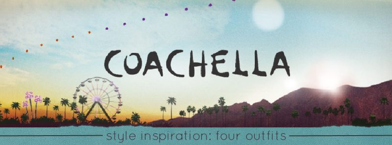 Music Festival Style: 4 Outfits To Wear To Coachella