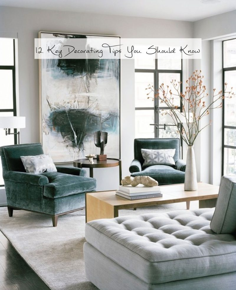 Home Decor // 12 Key Decorating Tips You Should Know