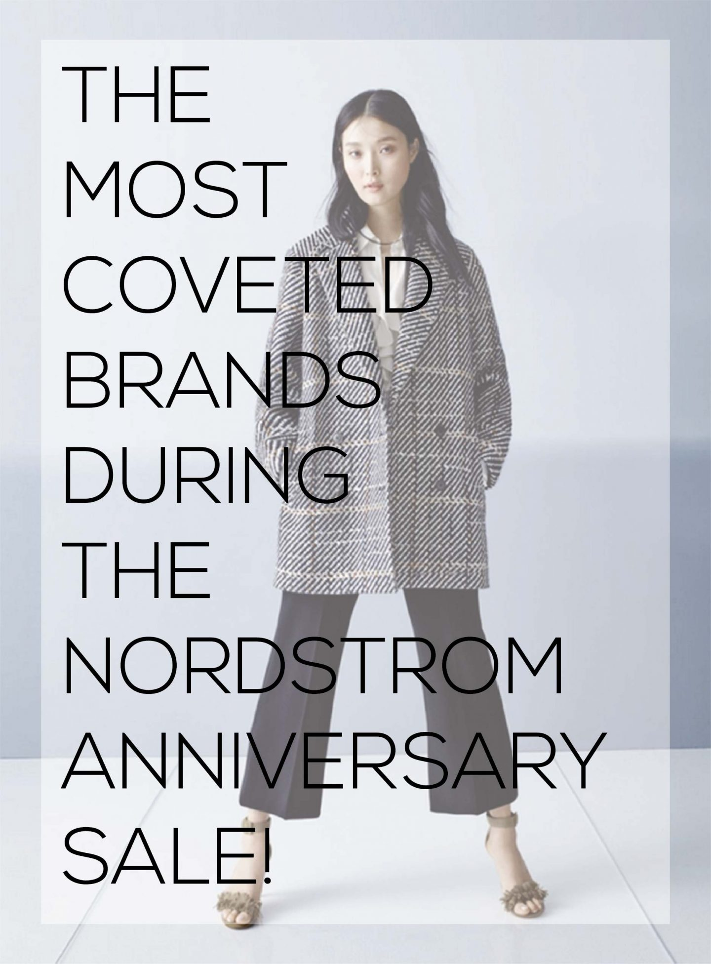 The Most Coveted Brands During The Nordstrom Anniversary Sale (which is almost here)!