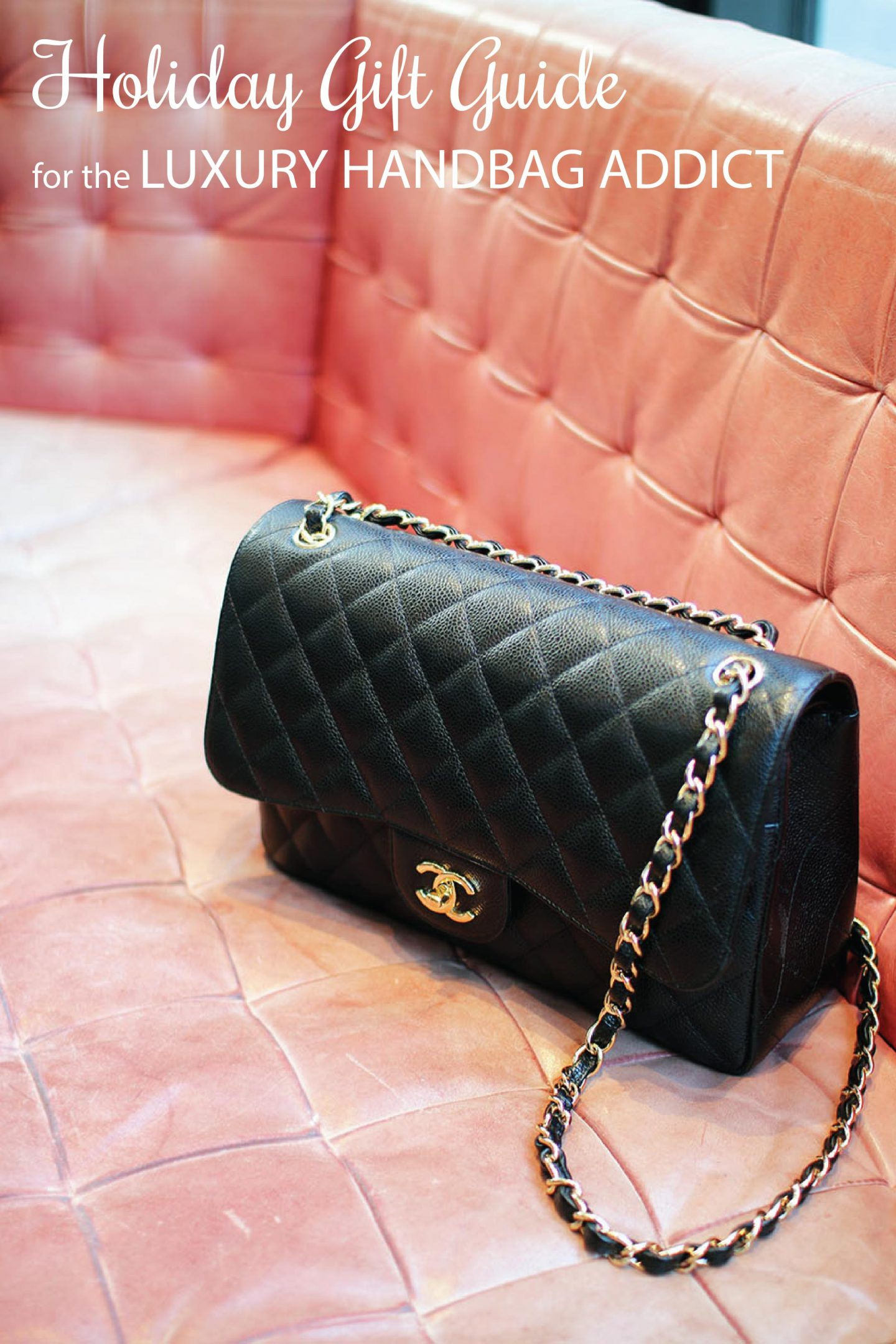 Holiday Gift Guide: For The Luxury Handbag Addict